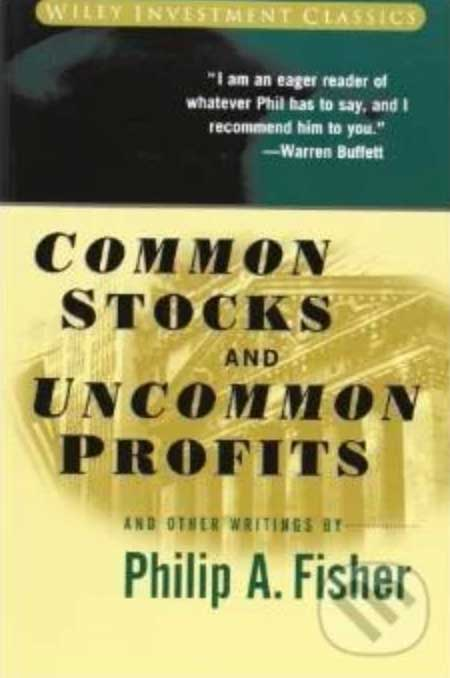 Philip A. Fisher: Common Stocks and Uncommon Profits and Other Writings