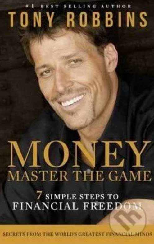 Tony Robbins: MONEY Master the Game: 7 Simple Steps to Financial Freedom